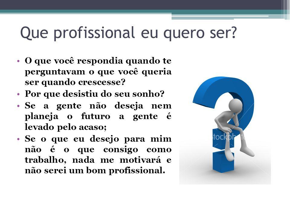 Que profissional eu quero ser