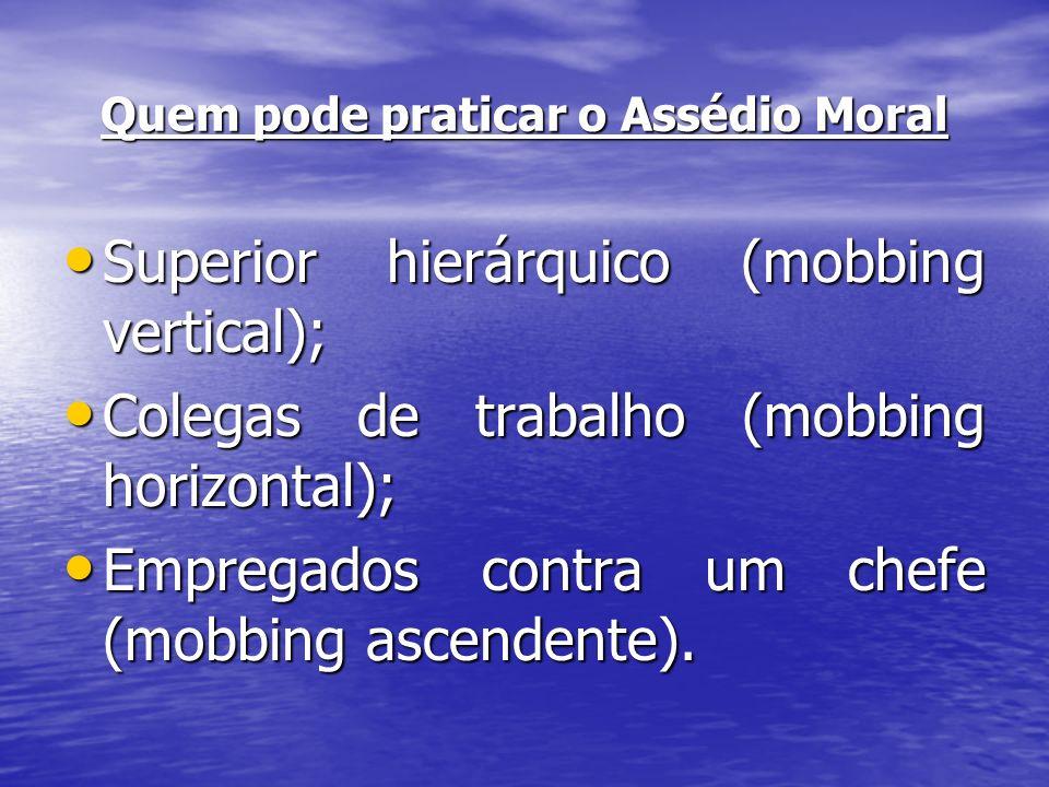Quem pode praticar o Assédio Moral
