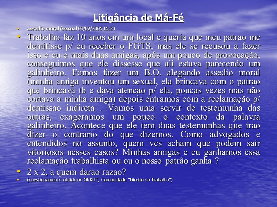 Litigância de Má-Fé assedio moral/sexual 03/02/2005 15:24.