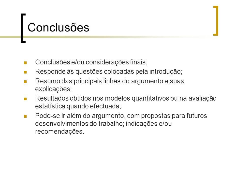 Conclusões Conclusões e/ou considerações finais;