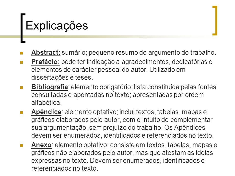 Explicações Abstract: sumário; pequeno resumo do argumento do trabalho.