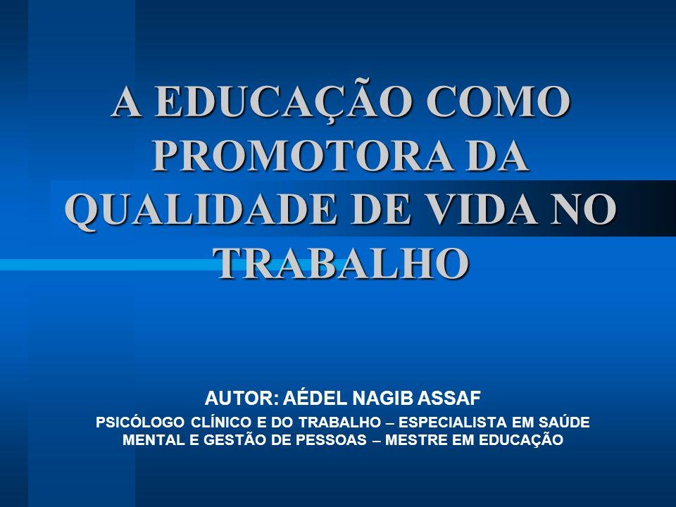 A EDUCAÇÃO COMO PROMOTORA DA QUALIDADE DE VIDA NO TRABALHO
