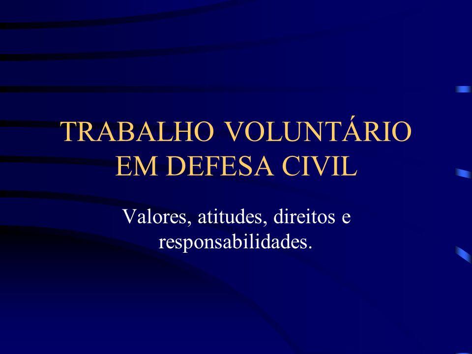 TRABALHO VOLUNTÁRIO EM DEFESA CIVIL