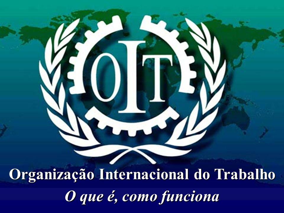 Organização Internacional do Trabalho O que é, como funciona