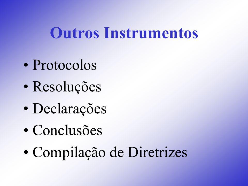 Outros Instrumentos Protocolos Resoluções Declarações Conclusões