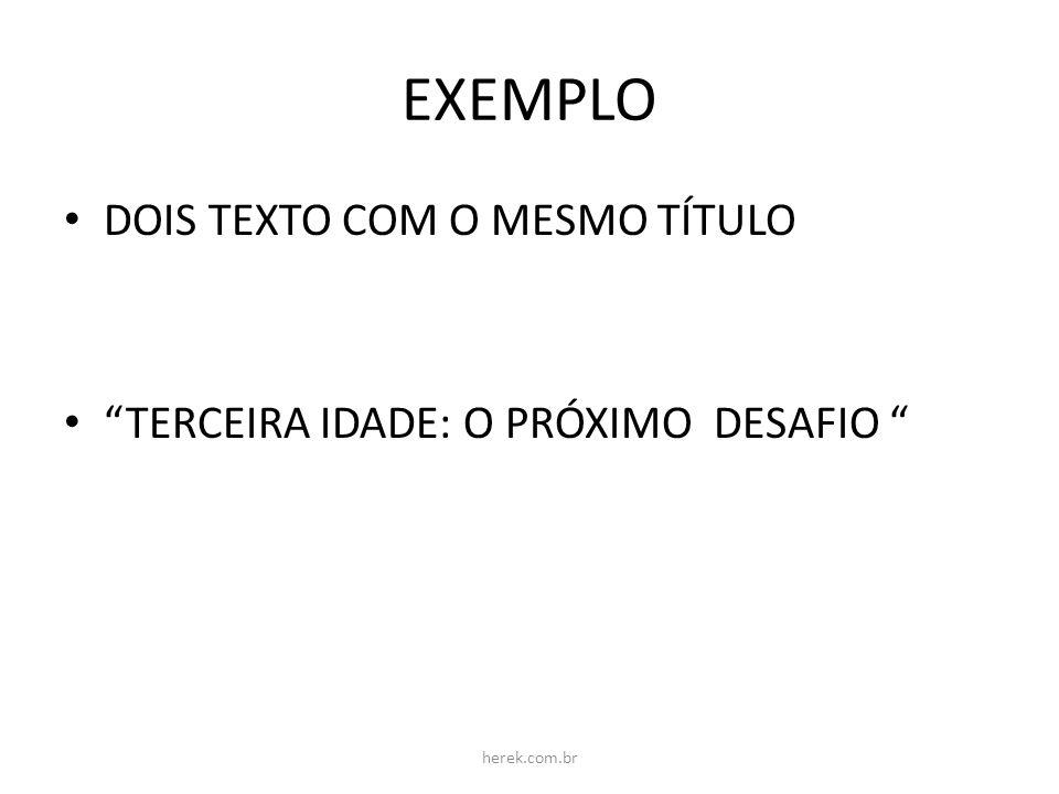 EXEMPLO DOIS TEXTO COM O MESMO TÍTULO