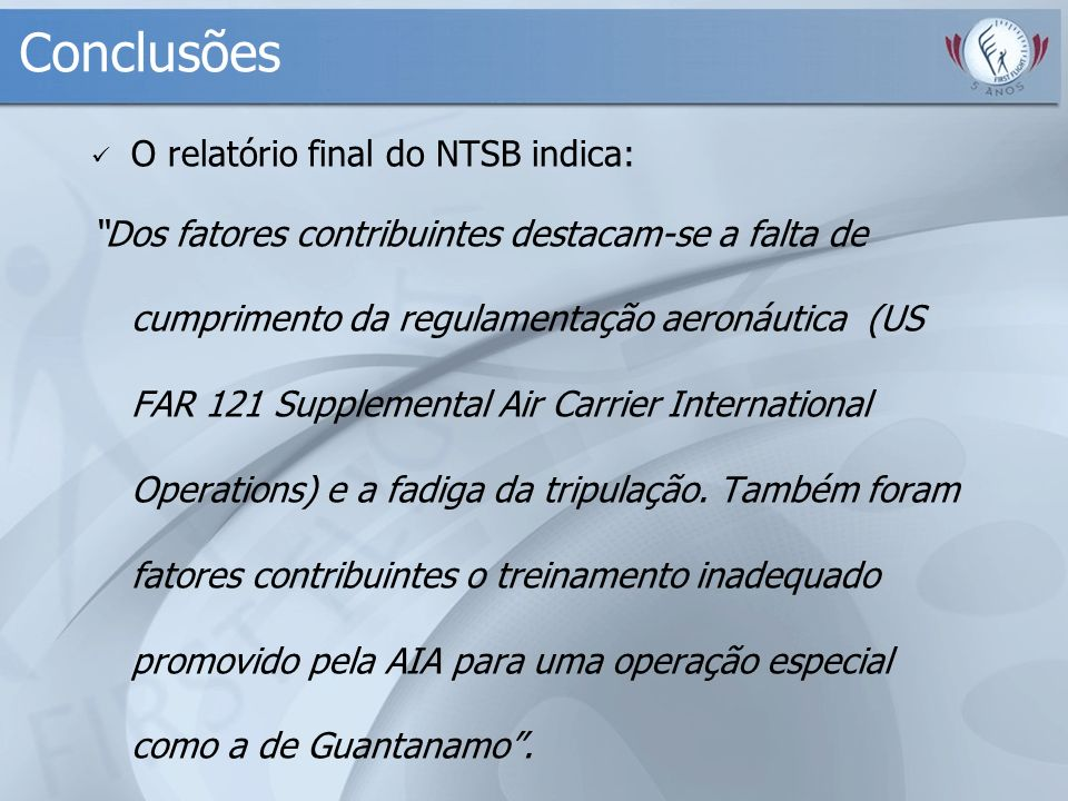 Conclusões O relatório final do NTSB indica: