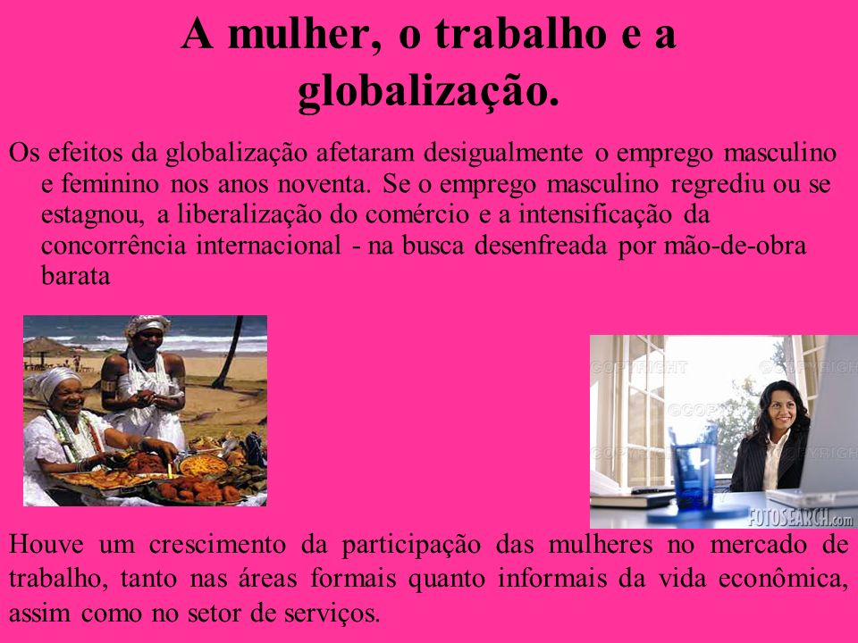 A mulher, o trabalho e a globalização.
