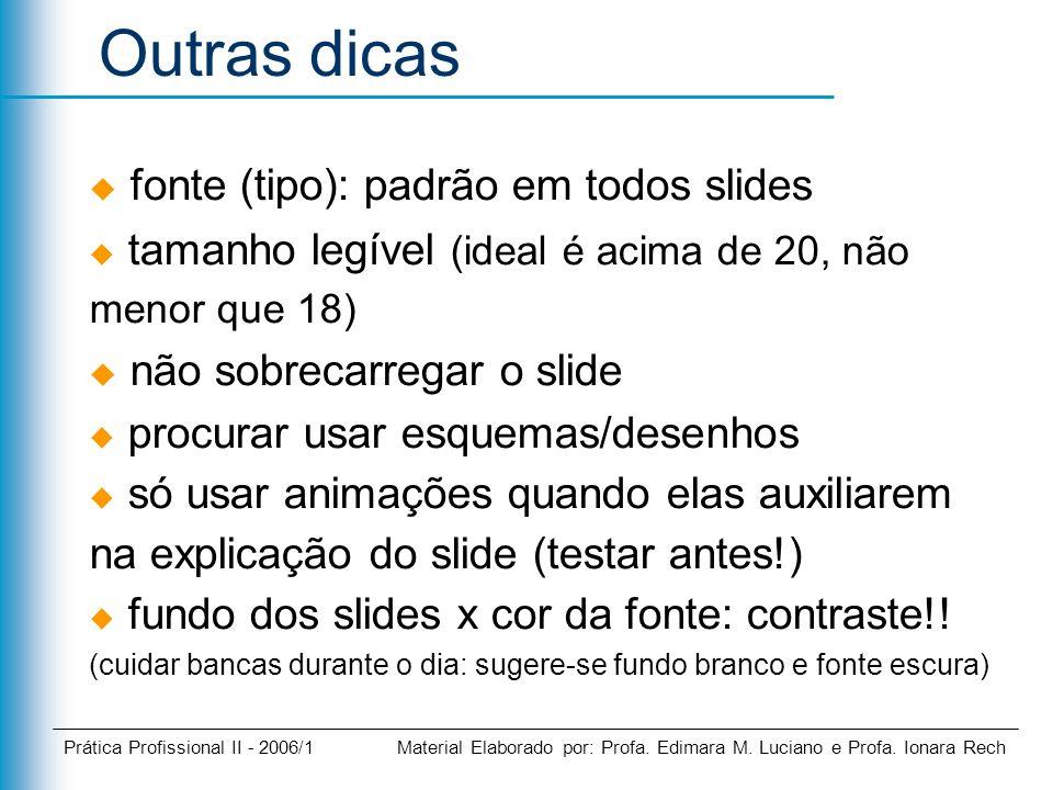 Outras dicas fonte (tipo): padrão em todos slides