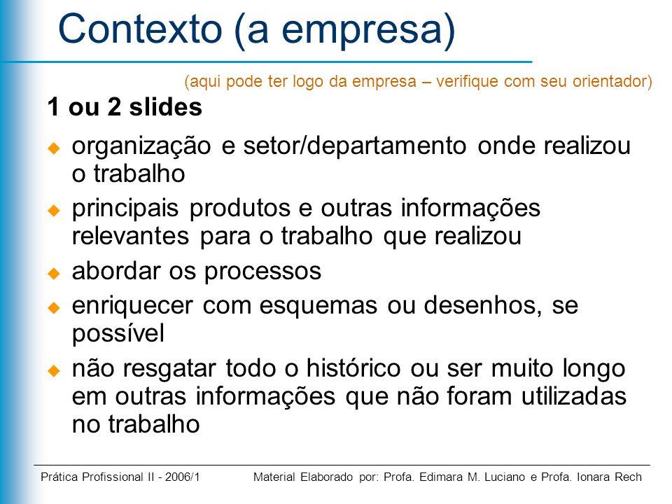 Contexto (a empresa) 1 ou 2 slides