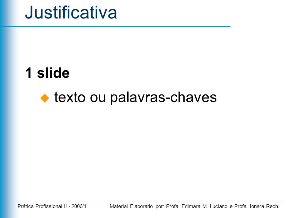 Justificativa 1 slide texto ou palavras-chaves