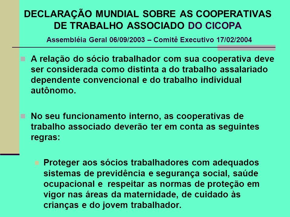 DECLARAÇÃO MUNDIAL SOBRE AS COOPERATIVAS DE TRABALHO ASSOCIADO DO CICOPA Assembléia Geral 06/09/2003 – Comitê Executivo 17/02/2004