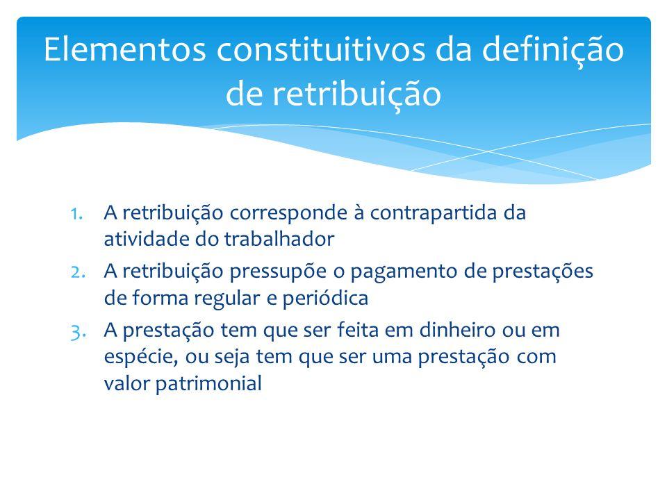 Elementos constituitivos da definição de retribuição