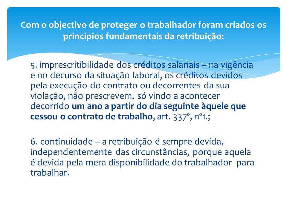 Com o objectivo de proteger o trabalhador foram criados os princípios fundamentais da retribuição: