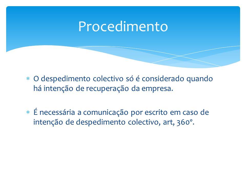 Procedimento O despedimento colectivo só é considerado quando há intenção de recuperação da empresa.