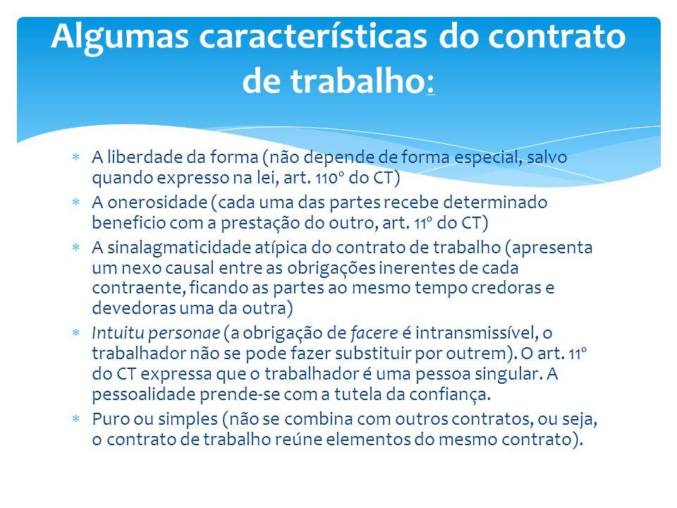 Algumas características do contrato de trabalho:
