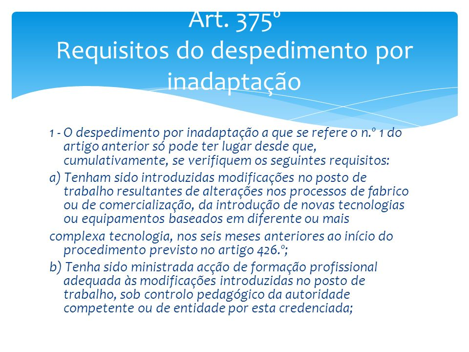 Art. 375º Requisitos do despedimento por inadaptação