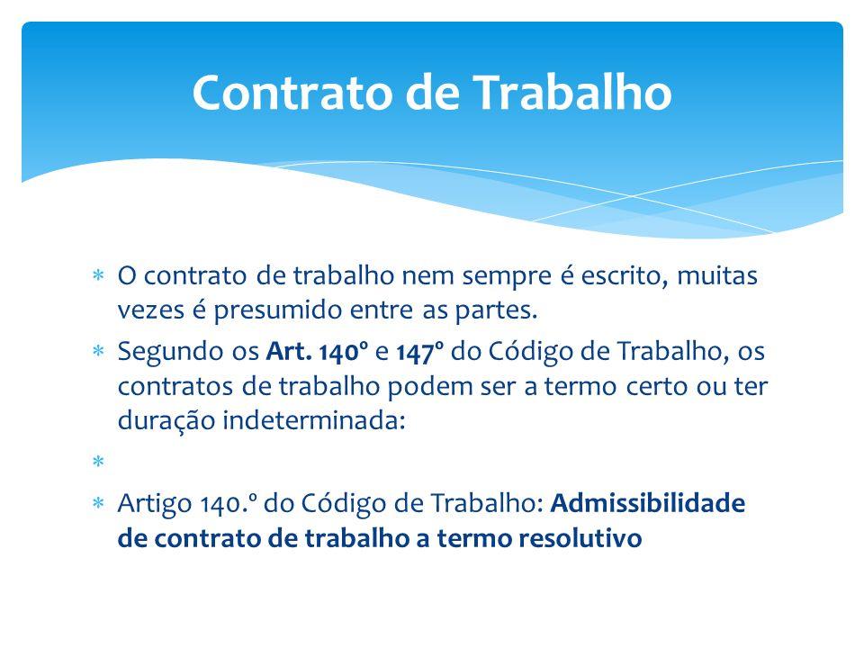 Contrato de Trabalho O contrato de trabalho nem sempre é escrito, muitas vezes é presumido entre as partes.