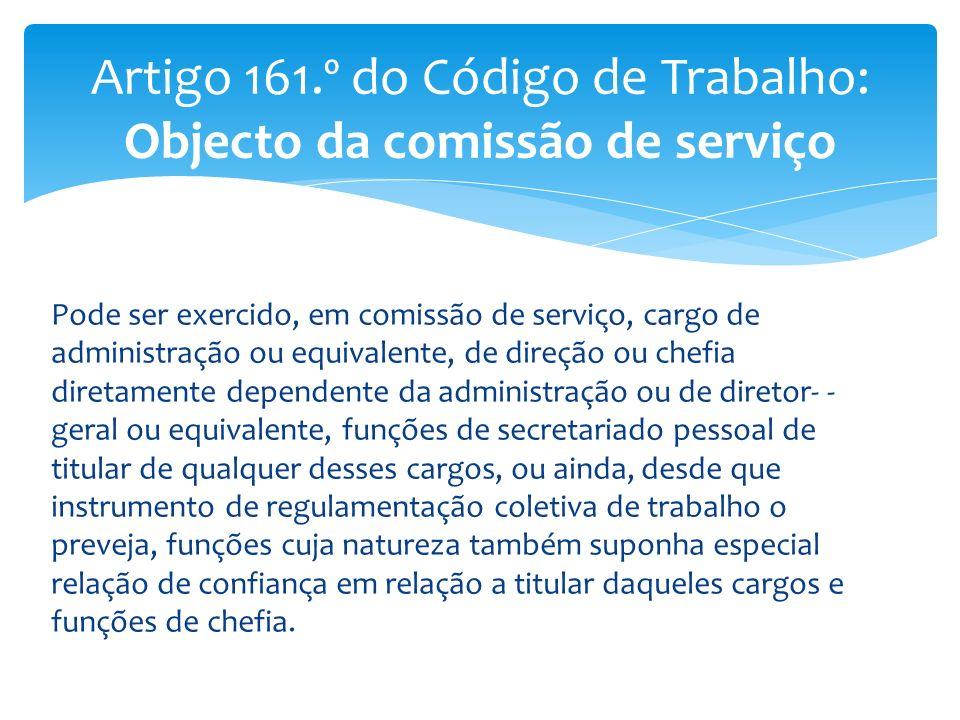 Artigo 161.º do Código de Trabalho: Objecto da comissão de serviço