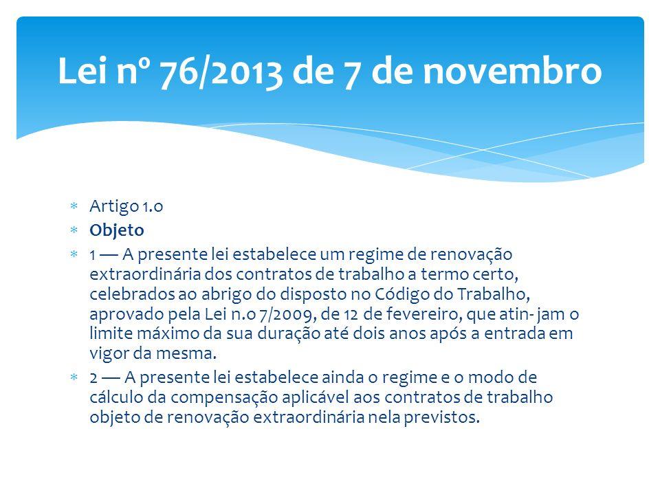 Lei nº 76/2013 de 7 de novembro Artigo 1.o Objeto