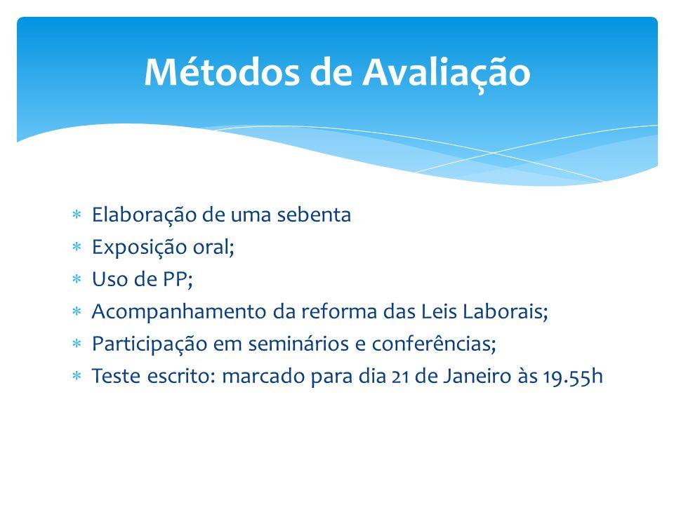 Métodos de Avaliação Elaboração de uma sebenta Exposição oral;