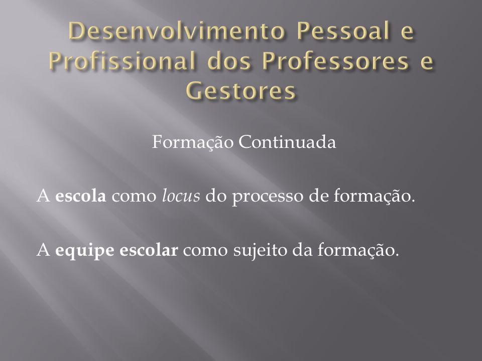 Desenvolvimento Pessoal e Profissional dos Professores e Gestores