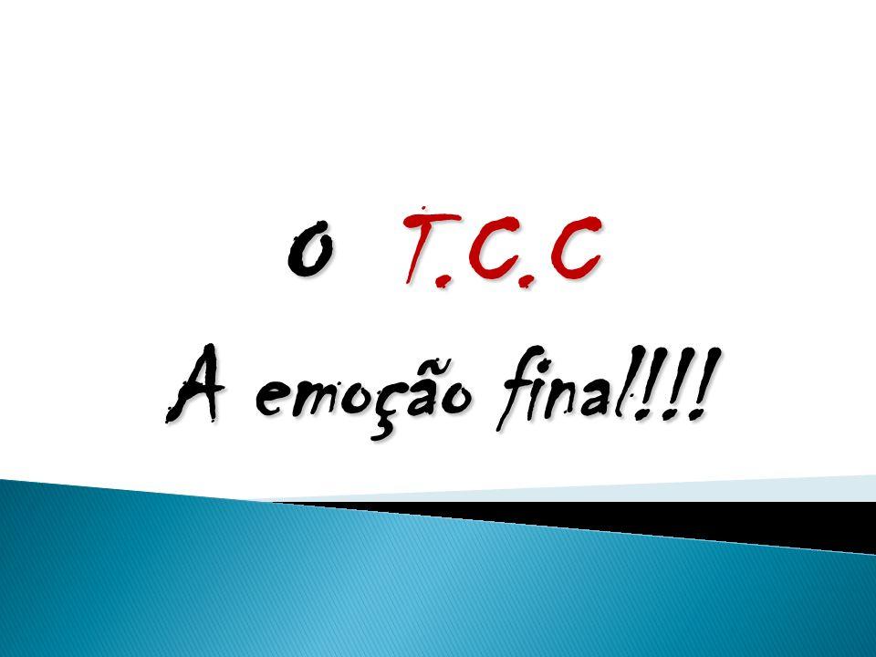 O T.C.C A emoção final!!!