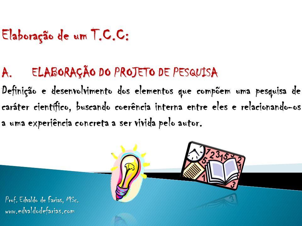 Elaboração de um T.C.C: A. ELABORAÇÃO DO PROJETO DE PESQUISA
