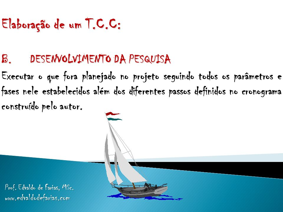 Elaboração de um T.C.C: B. DESENVOLVIMENTO DA PESQUISA