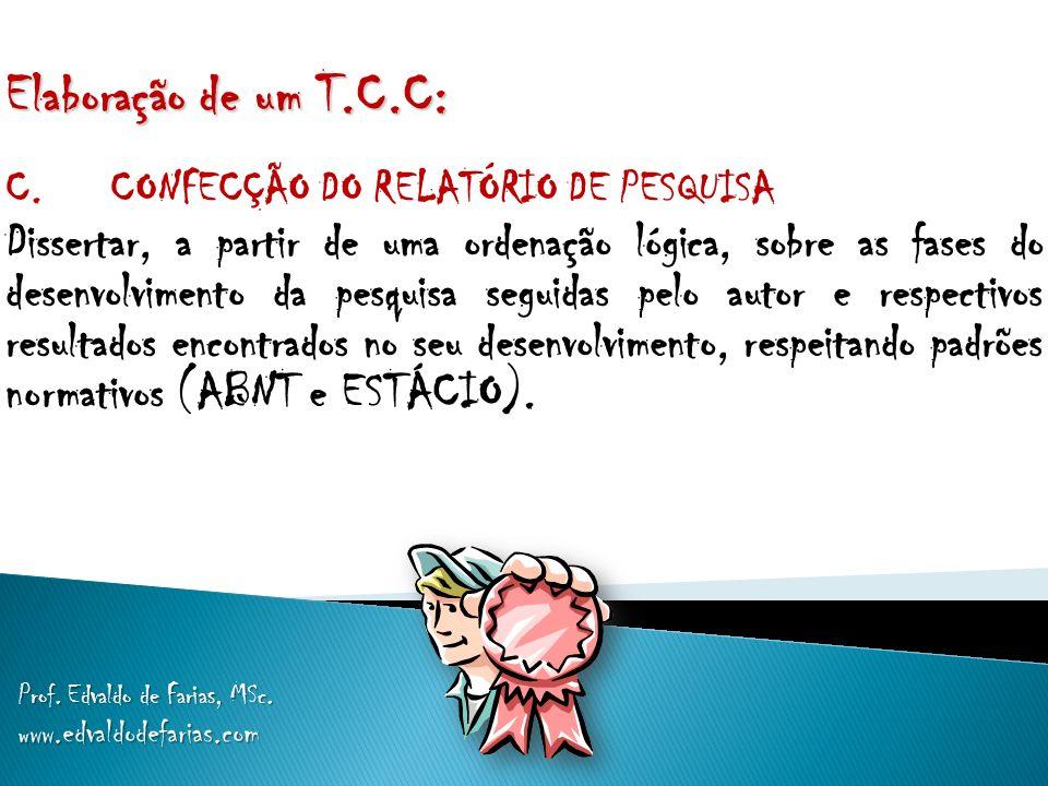 Elaboração de um T.C.C: C. CONFECÇÃO DO RELATÓRIO DE PESQUISA.