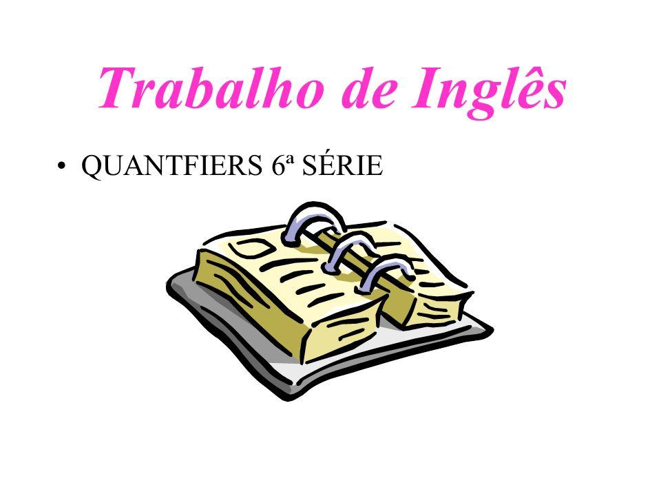 Trabalho de Inglês QUANTFIERS 6ª SÉRIE