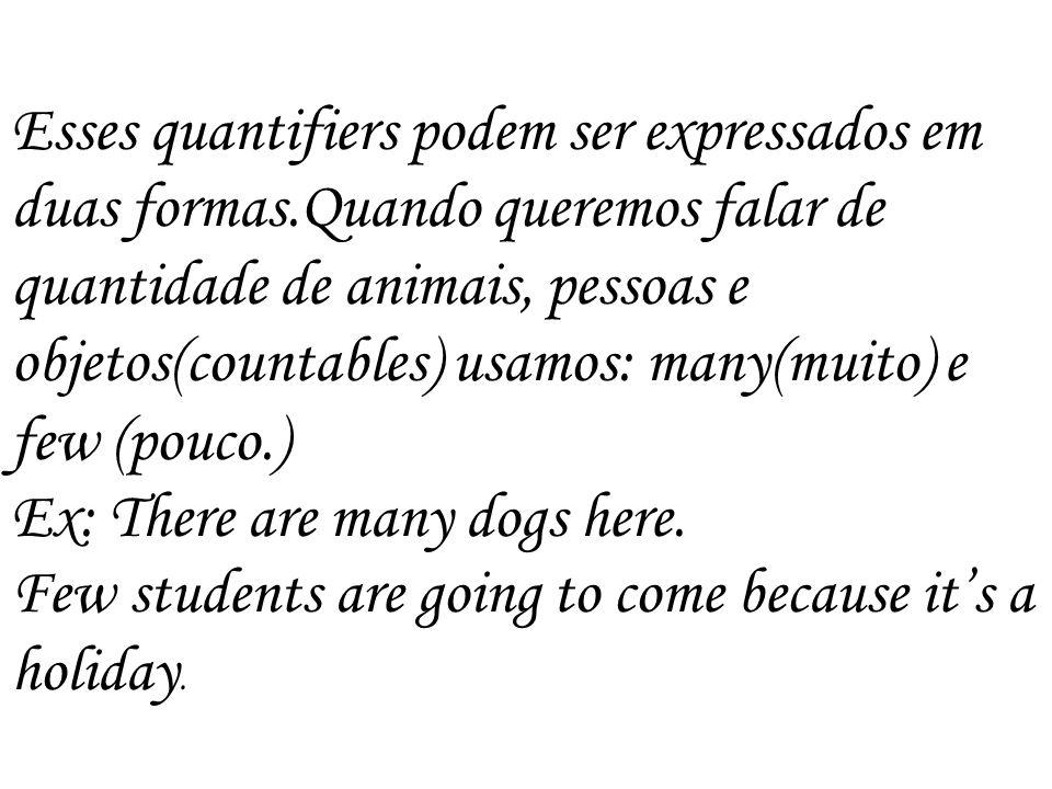 Esses quantifiers podem ser expressados em duas formas
