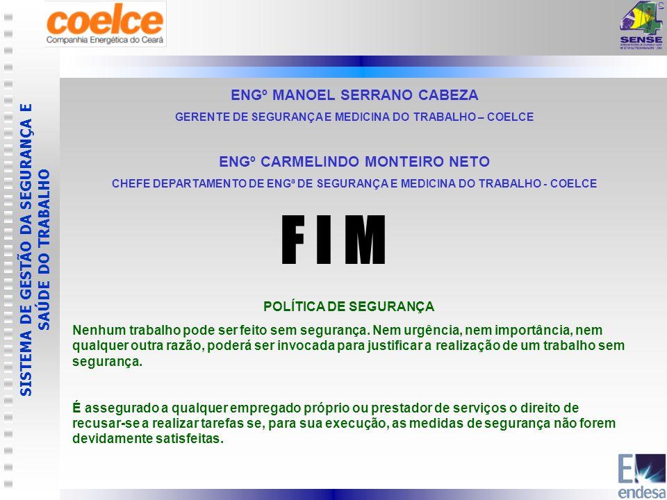 F I M ENGº MANOEL SERRANO CABEZA ENGº CARMELINDO MONTEIRO NETO