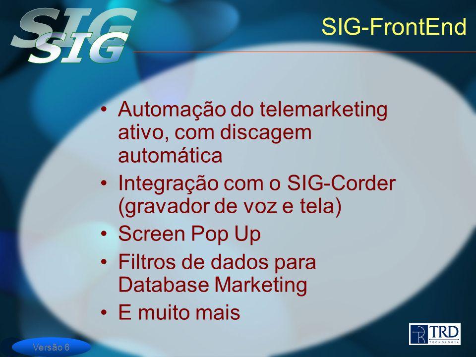 SIG-FrontEnd Automação do telemarketing ativo, com discagem automática