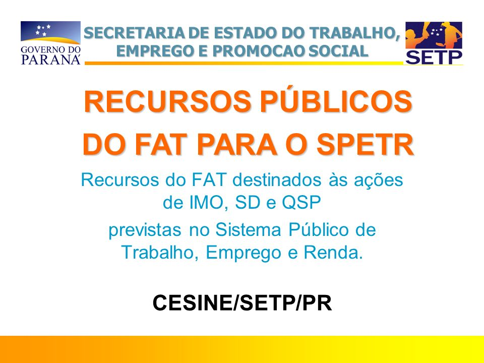 RECURSOS PÚBLICOS DO FAT PARA O SPETR