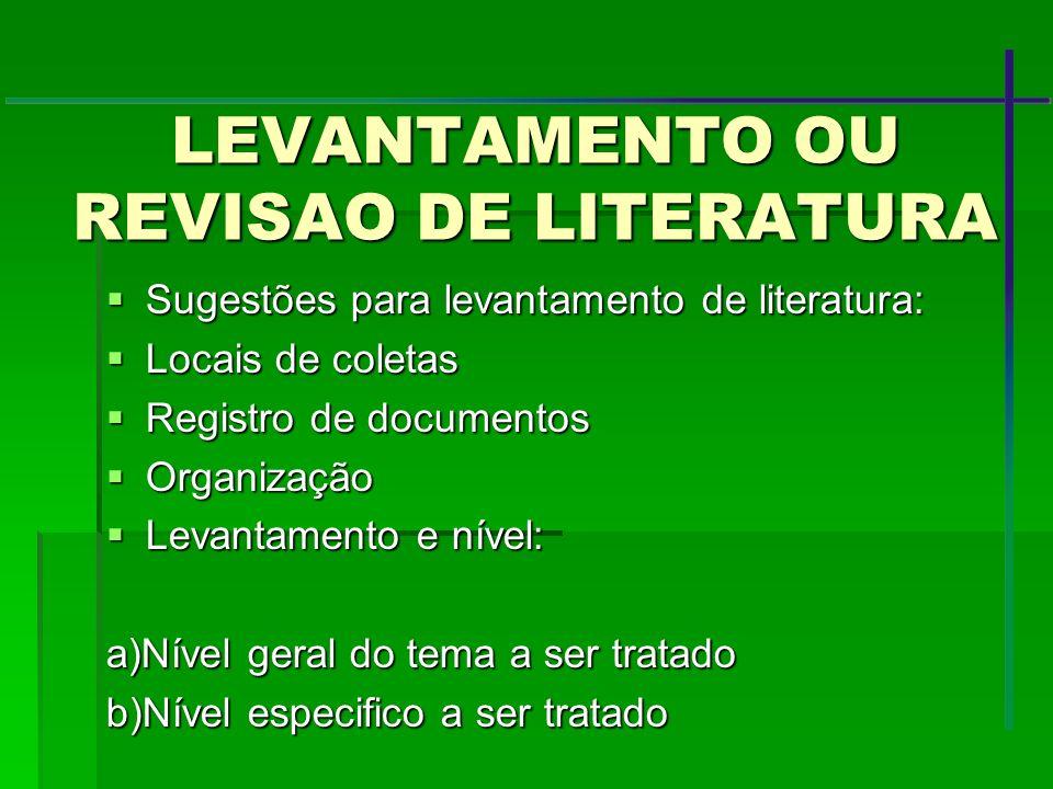 LEVANTAMENTO OU REVISAO DE LITERATURA