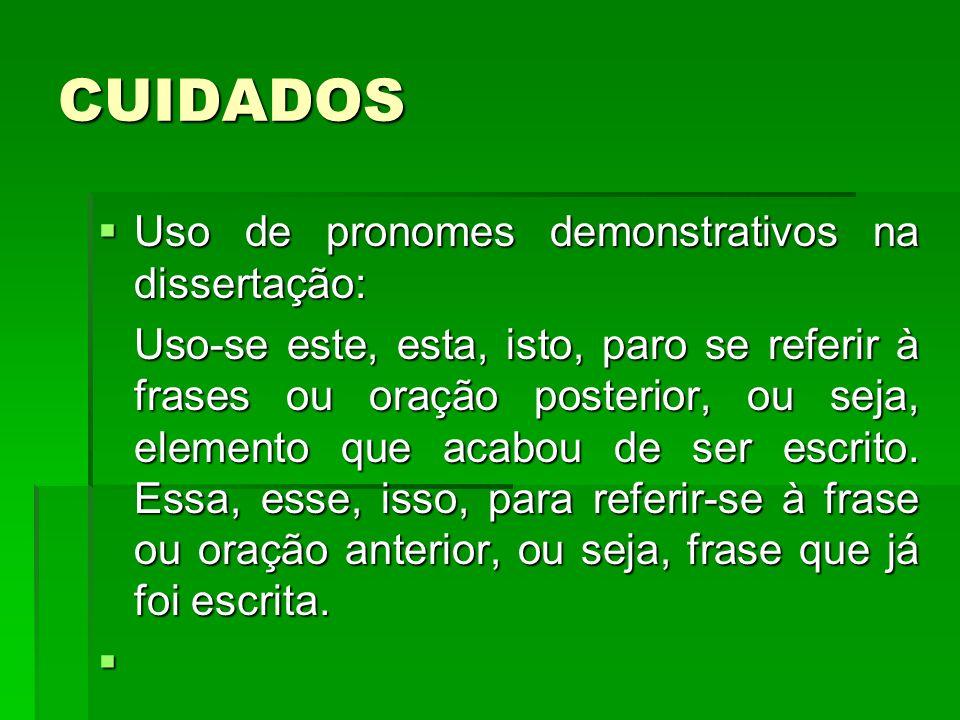 CUIDADOS Uso de pronomes demonstrativos na dissertação: