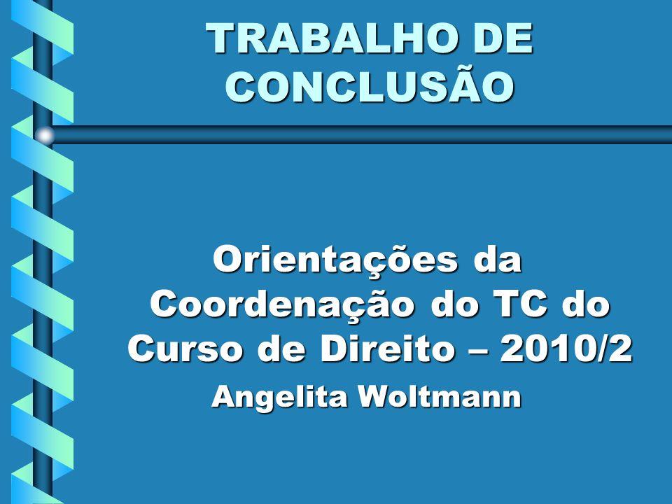 Orientações da Coordenação do TC do Curso de Direito – 2010/2
