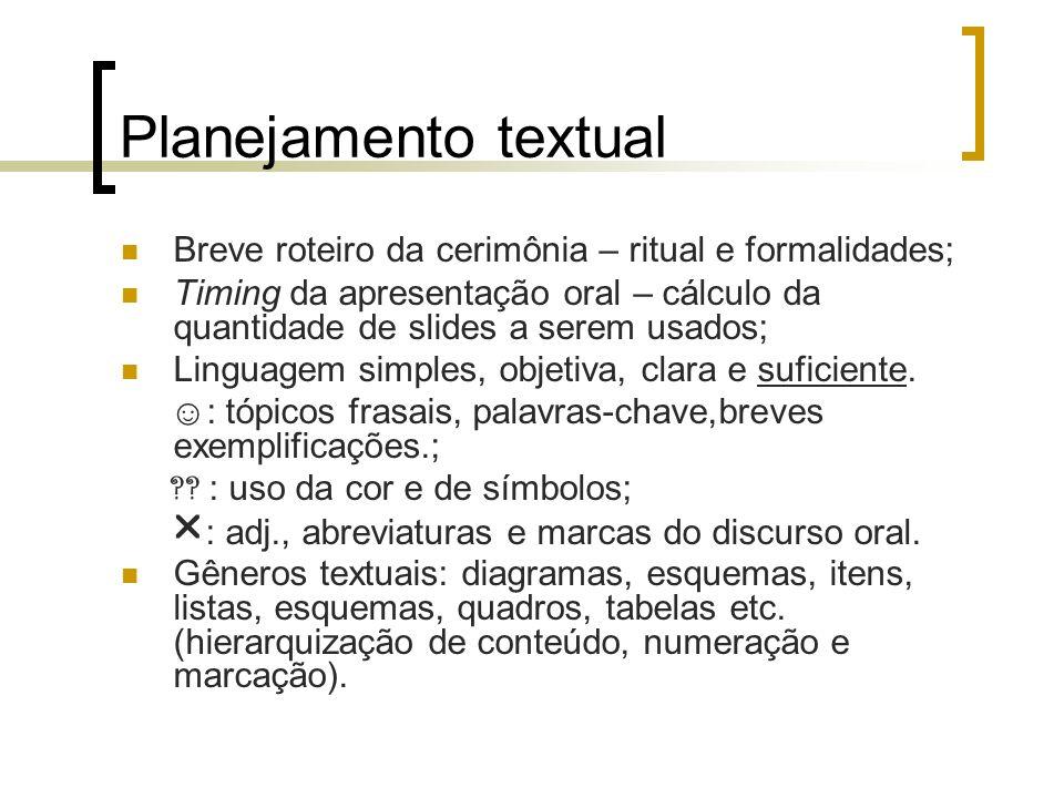 Planejamento textual Breve roteiro da cerimônia – ritual e formalidades;