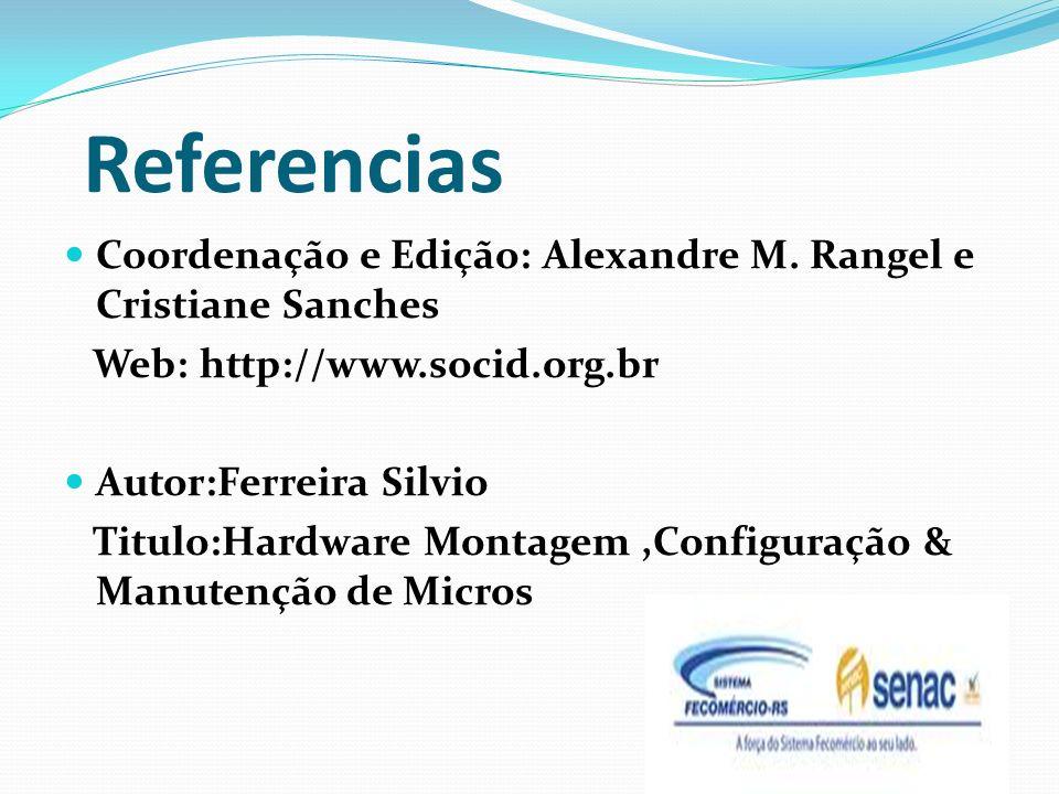 Referencias Coordenação e Edição: Alexandre M. Rangel e Cristiane Sanches. Web: http://www.socid.org.br.