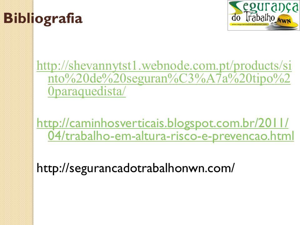 Bibliografia http://shevannytst1.webnode.com.pt/products/sinto%20de%20seguran%C3%A7a%20tipo%20paraquedista/