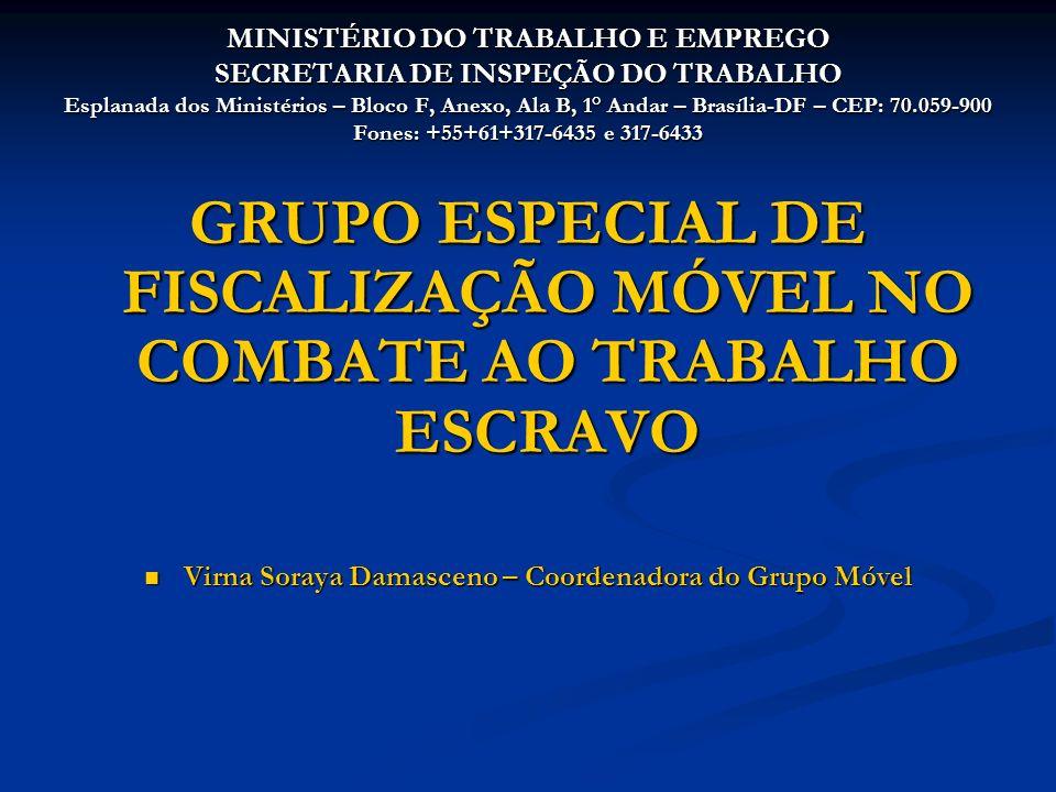 GRUPO ESPECIAL DE FISCALIZAÇÃO MÓVEL NO COMBATE AO TRABALHO ESCRAVO