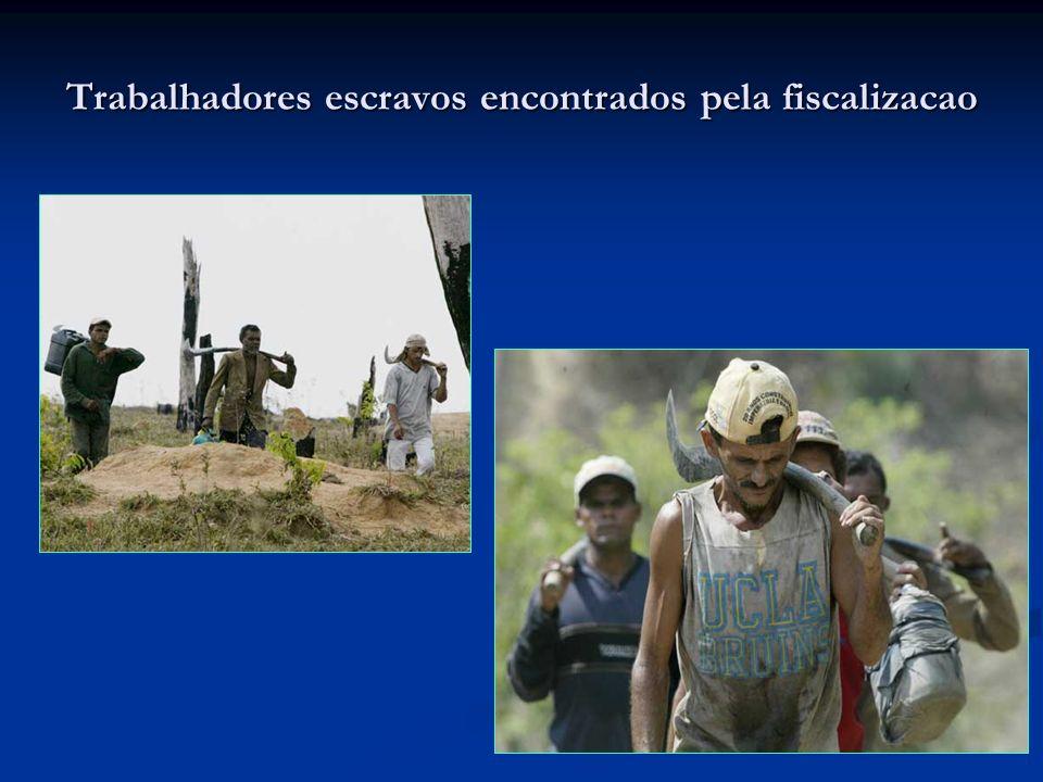 Trabalhadores escravos encontrados pela fiscalizacao