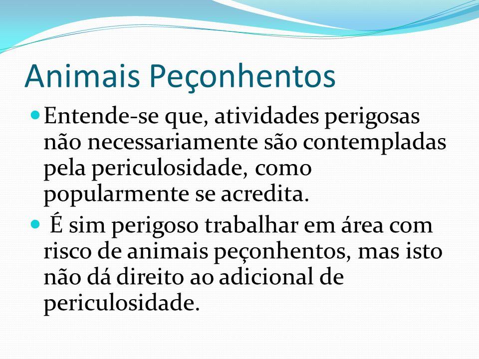 Animais Peçonhentos Entende-se que, atividades perigosas não necessariamente são contempladas pela periculosidade, como popularmente se acredita.