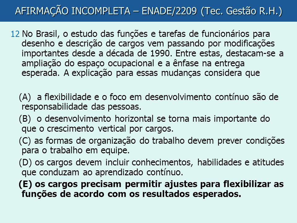 AFIRMAÇÃO INCOMPLETA – ENADE/2209 (Tec. Gestão R.H.)