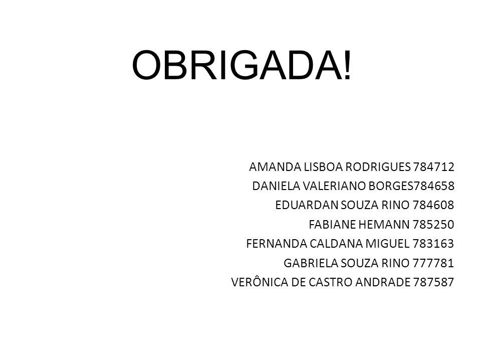 OBRIGADA! AMANDA LISBOA RODRIGUES 784712