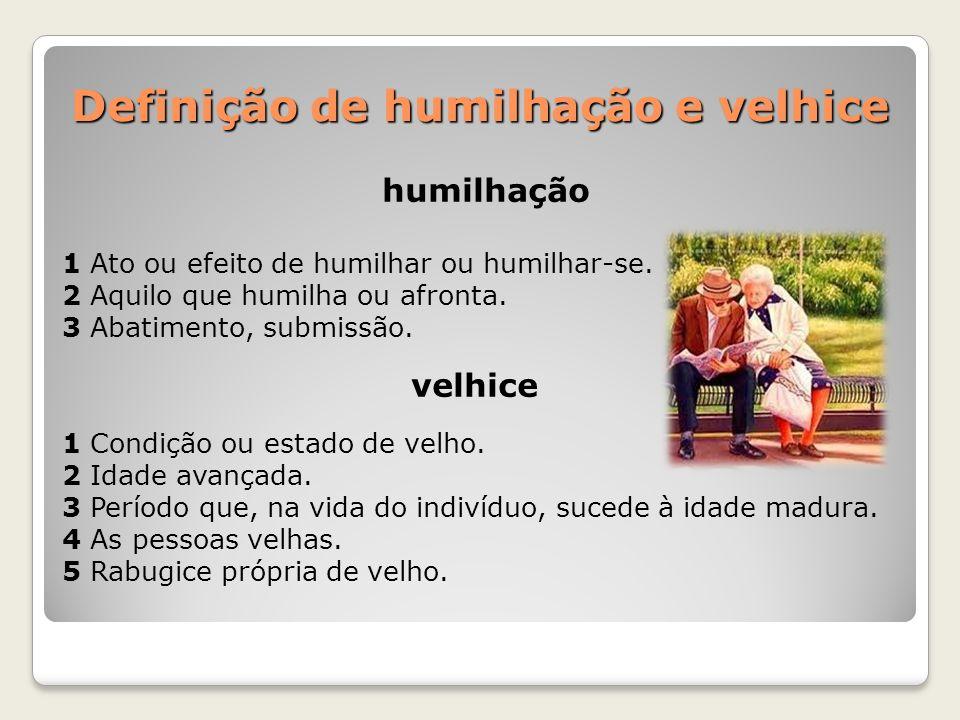 Definição de humilhação e velhice