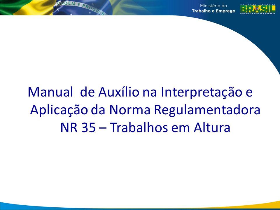Manual de Auxílio na Interpretação e Aplicação da Norma Regulamentadora NR 35 – Trabalhos em Altura