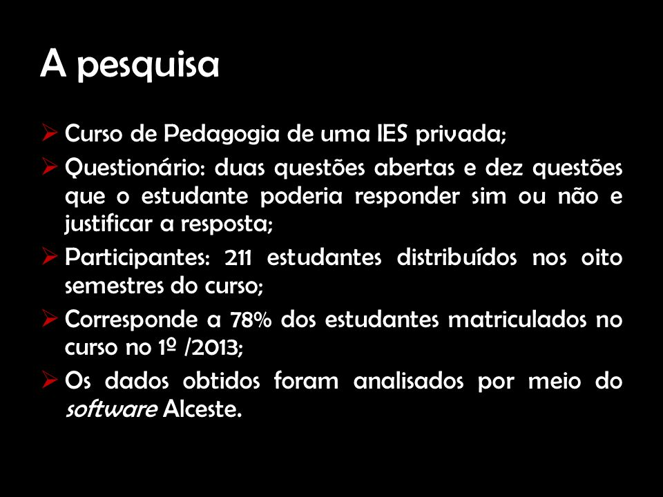 A pesquisa Curso de Pedagogia de uma IES privada;