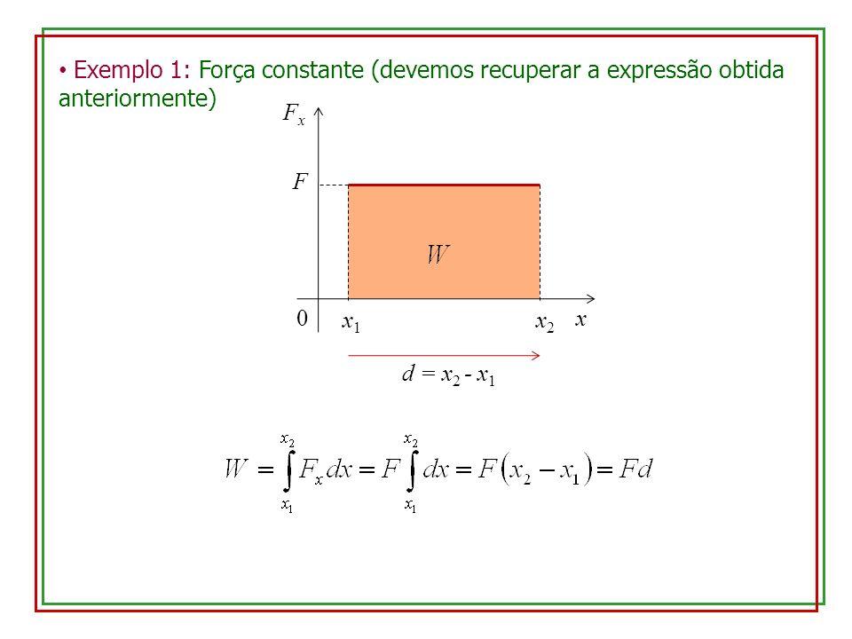 Exemplo 1: Força constante (devemos recuperar a expressão obtida anteriormente)
